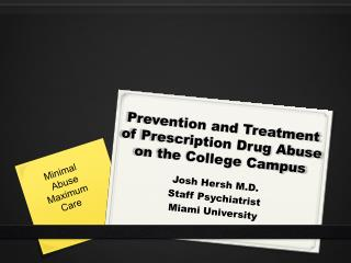 Prevention and Treatment  of Prescription Drug Abuse  on the College Campus