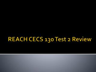REACH CECS 130 Test 2 Review