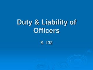 Duty & Liability of Officers