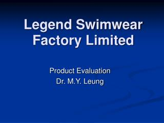 Legend Swimwear Factory Limited