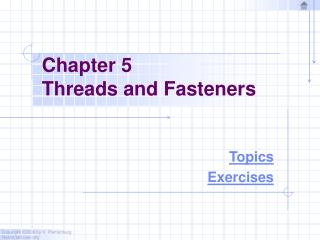 Chapter 5 Threads and Fasteners