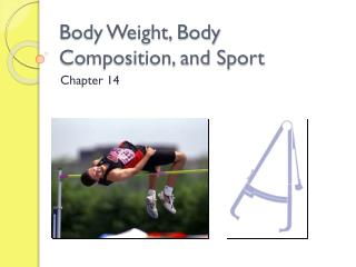 Body Weight, Body Composition, and Sport