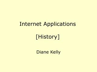 Internet Applications [History]