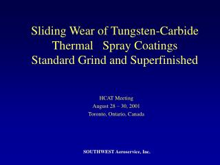 Sliding Wear of Tungsten-Carbide Thermal   Spray Coatings Standard Grind and Superfinished