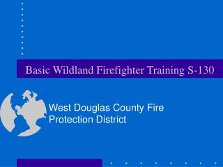 Basic Wildland Firefighter Training S-130