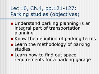 Lec 10, Ch.4, pp.121-127: Parking studies (objectives)