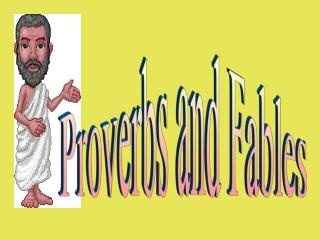 Proverbs and Fables