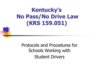 Kentucky's     No Pass/No Drive Law 	   (KRS 159.051)