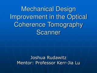 Mechanical Design Improvement in the Optical Coherence Tomography Scanner