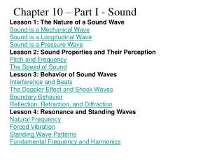 Lesson 1: The Nature of a Sound Wave Sound is a Mechanical Wave Sound is a Longitudinal Wave