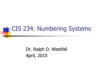 CIS 234: Numbering Systems