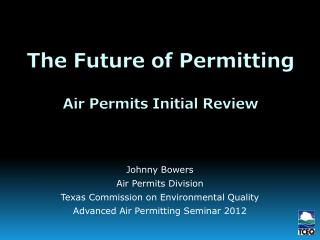 The Future of Permitting   Air Permits Initial Review