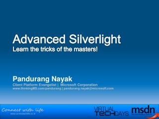 Advanced Silverlight Learn the tricks of the masters!