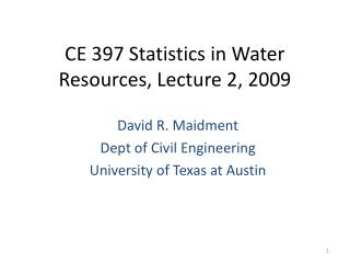 CE 397 Statistics in Water Resources, Lecture 2, 2009