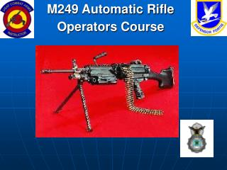 M249 Automatic Rifle Operators Course