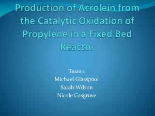 Production of Acrolein from the Catalytic Oxidation of Propylene in a Fixed Bed Reactor