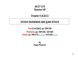 ACCY 272 Session 09 Chapter 6 (A,B,C) STOCK DIVIDENDS AND §306 STOCK