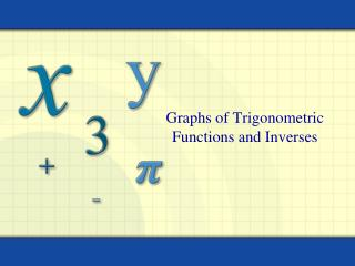 Graphs of Trigonometric Functions and Inverses