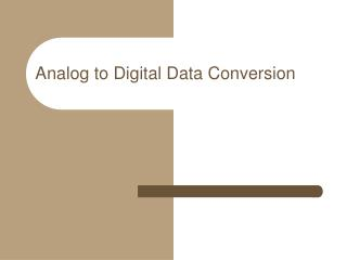 Analog to Digital Data Conversion