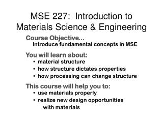 MSE 227:  Introduction to Materials Science & Engineering