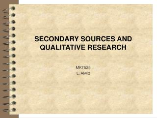 SECONDARY SOURCES AND QUALITATIVE RESEARCH