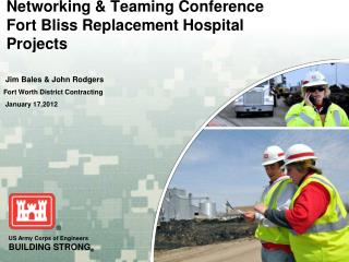 Networking & Teaming Conference Fort Bliss Replacement Hospital Projects