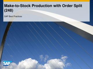 Make-to-Stock Production with Order Split (248)