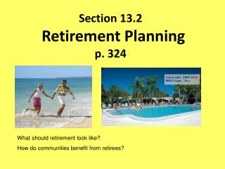 Section 13.2  Retirement Planning   p . 324