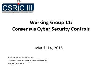 Working Group 11:  Consensus Cyber Security Controls