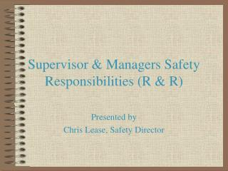 Supervisor & Managers Safety Responsibilities (R & R)