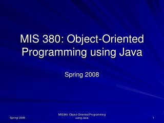 M IS  380 : Object-Oriented Programming using Java