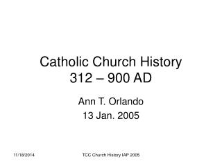 Catholic Church History 312 – 900 AD