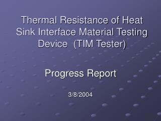 Thermal Resistance of Heat Sink Interface Material Testing Device (TIM Tester)