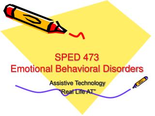 SPED 473 Emotional Behavioral Disorders