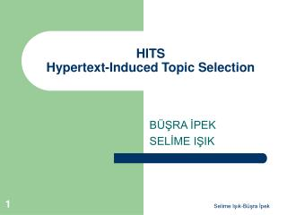 HITS Hypertext-Induced Topic Selection