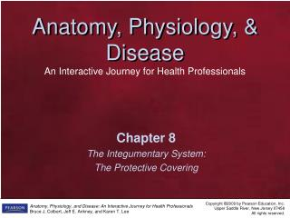 Chapter 8 The Integumentary System: The Protective Covering
