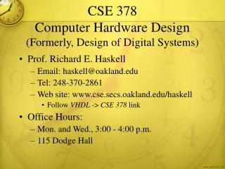 CSE 378 Computer Hardware Design (Formerly, Design of Digital Systems)