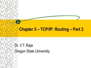 Chapter 5 – TCP/IP: Routing – Part 2