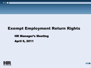 Exempt Employment Return Rights