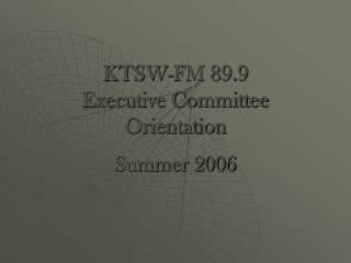 KTSW-FM 89.9  Executive Committee Orientation