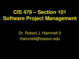 CIS 479 – Section 101 Software Project Management