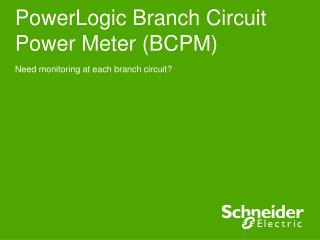 PowerLogic Branch Circuit Power Meter (BCPM)