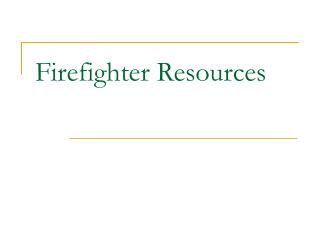 Firefighter Resources