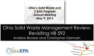 Ohio Solid Waste Management Review: Revisiting HB 592 Andrew Booker and Christopher Germain