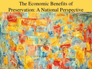 The Economic Benefits of Preservation: A National Perspective