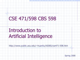 CSE 471/598 CBS 598 Introduction to  Artificial Intelligence