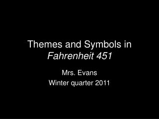 Themes and Symbols in  Fahrenheit 451