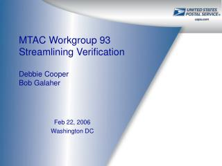 MTAC Workgroup 93  Streamlining Verification Debbie Cooper Bob Galaher