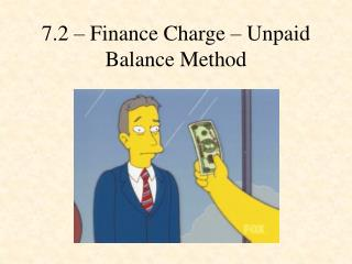 7.2 – Finance Charge – Unpaid Balance Method