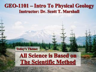 GEO-1101 – Intro To Physical Geology Instructor: Dr. Scott T. Marshall